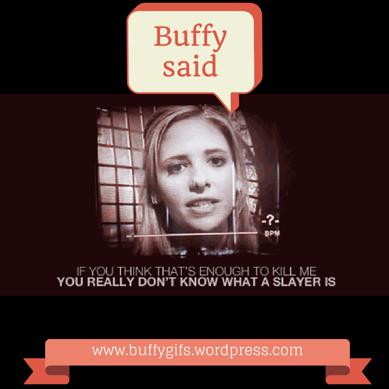 Buffy said quote buffy citation saison 4 S4 Season 4 you really dont know what a slayer is